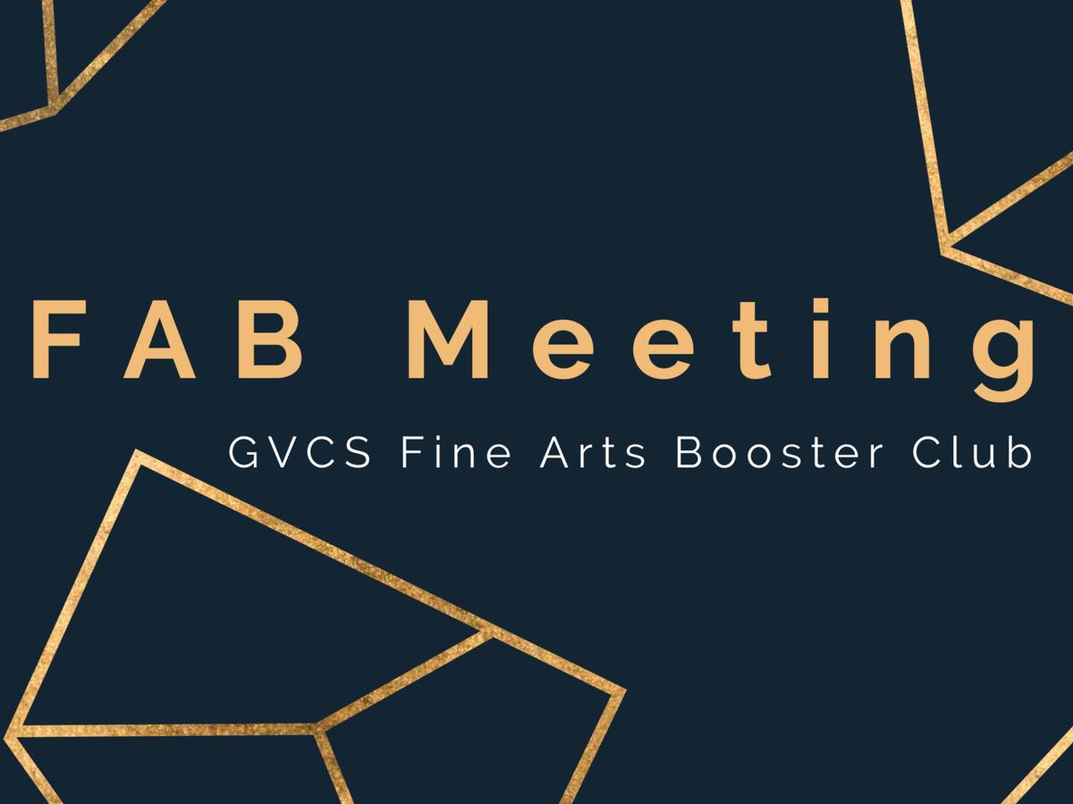 Fab- (Fine Arts Booster) Club Meeting- Room 224 (High School)